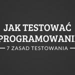 jak-testowac-oprogramowanie