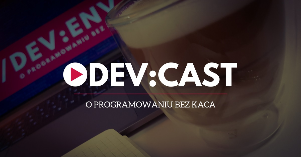 Dev:Cast - Polski podcast IT