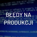 bledy-na-produkcji