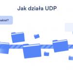 Jak działa UDP?